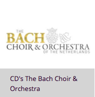 CD's The Bach Choir & Orchestra of the Netherlands